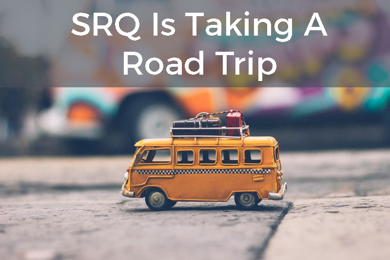 SRQ Is Taking A Road Trip
