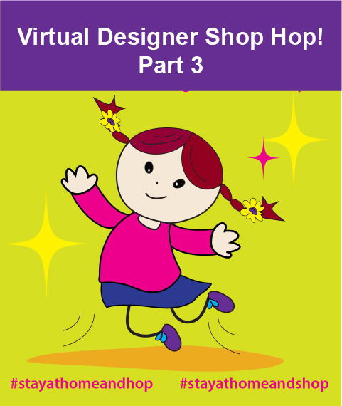 Virtual Designer Shop Hop Part 3
